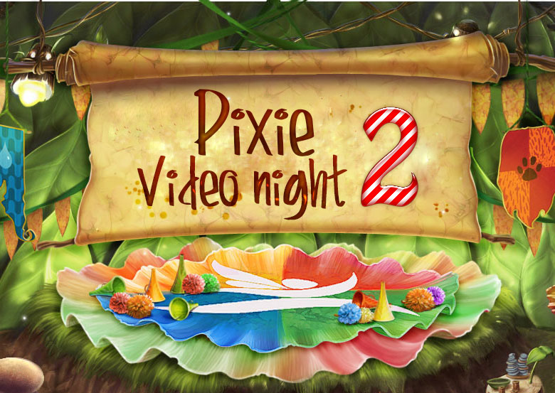 Pixie video night 2